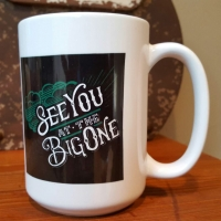 See You At The Big One Ceramic Coffee Mug